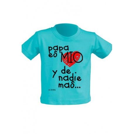 """Camiseta """"Papá es mío y de nadie más"""""""