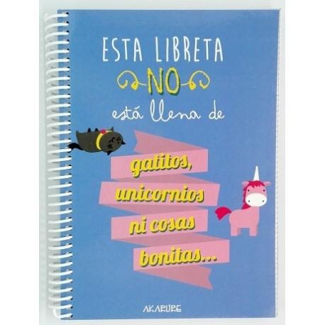 "Libreta A5 ""Esta Libreta No Está Llena De Gatitos, Unicornios, Ni Cosas Bonitas"""